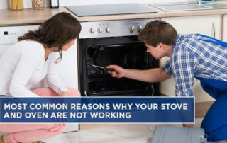 Most Common Reasons Why Your Stove and Oven Are Not Working