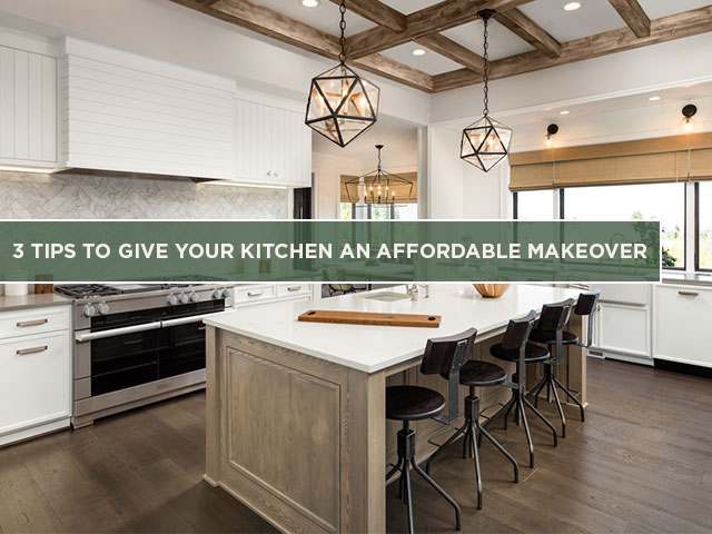 3 Tips To Give Your Kitchen An Affordable Makeover