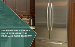 Shopping For A French Door Refrigerator? Pros And Cons To Know