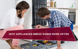Why Appliances Break Down More Often
