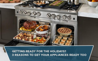 Getting Ready For The Holidays? 3 Reasons To Get Your Appliances Ready Too