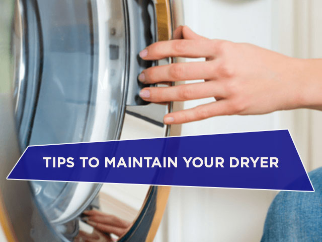 Tips to Maintain Your Dryer
