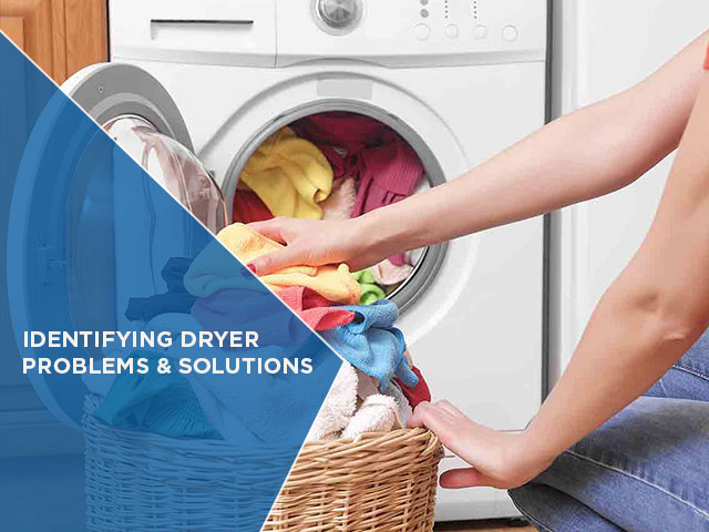 Identifying Dryer Problems & Solutions
