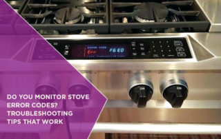 Do You Monitor Stove Error Codes? Troubleshooting Tips That Work