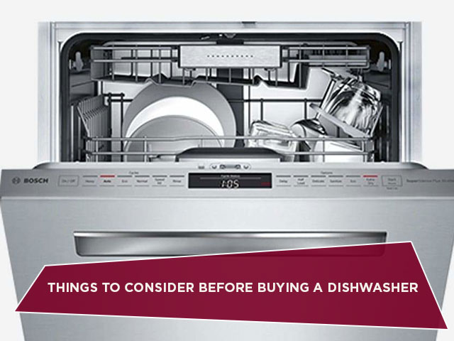 Things To Consider Before Buying A Dishwasher