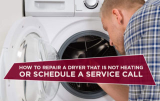 How To Repair A Dryer That Is Not Heating Or Schedule A Service Call