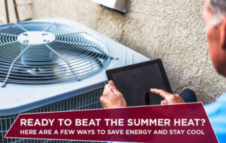 Ready To Beat The Summer Heat? Here Are A Few Ways To Save Energy And Stay Cool