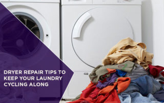 Dryer Repair Tips to Keep Your Laundry Cycling Along