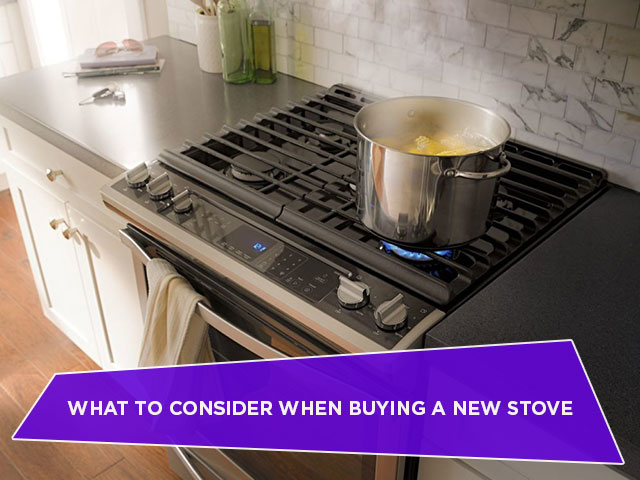 What To Consider When Buying A New Stove