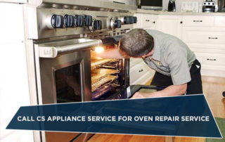 Call CS Appliance Service for Oven Repair Service
