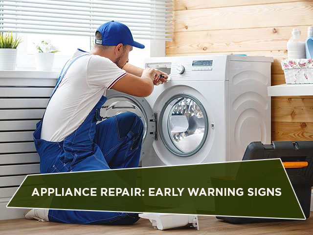 Appliance Repair: Early Warning Signs